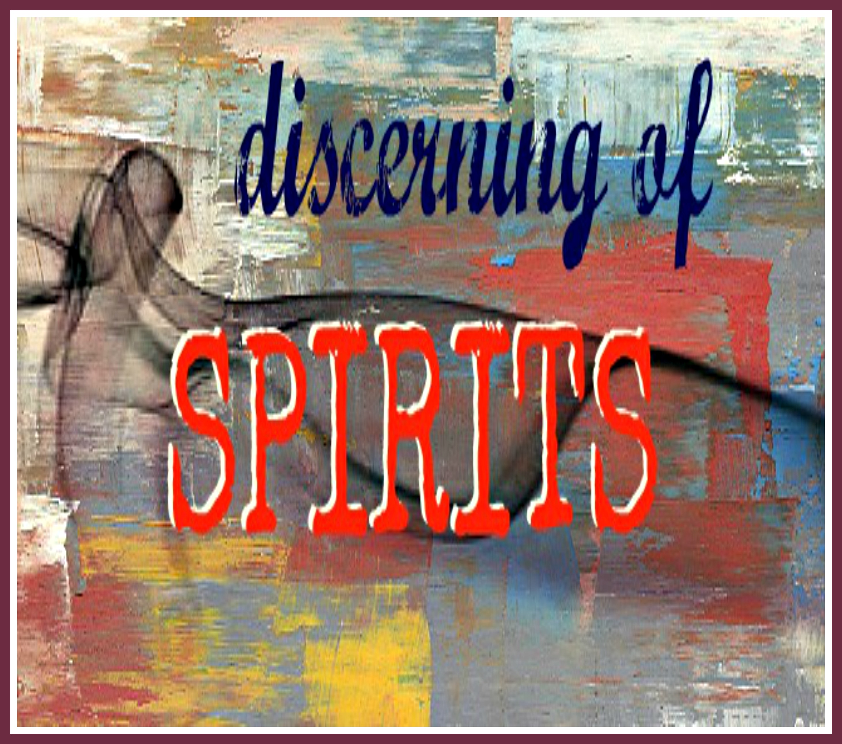 How to discern spirits