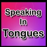 Speaking in tongues Biblical truths