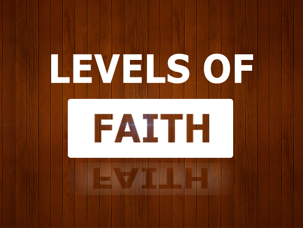 3 Main Levels of Faith