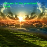 heaven is the promised land in honor your father and your mother