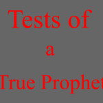 Prophet prophecy coming to pass is not a test of a true prophet