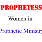 Prophetess: - Women in Prophetic Ministry