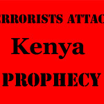 Prophecy of Kenya Terror Attack