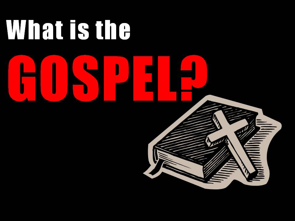 What is The Gospel?:- The Gospel is more than Good News