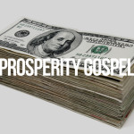 9 Reasons prosperity gospel is leading you to hell