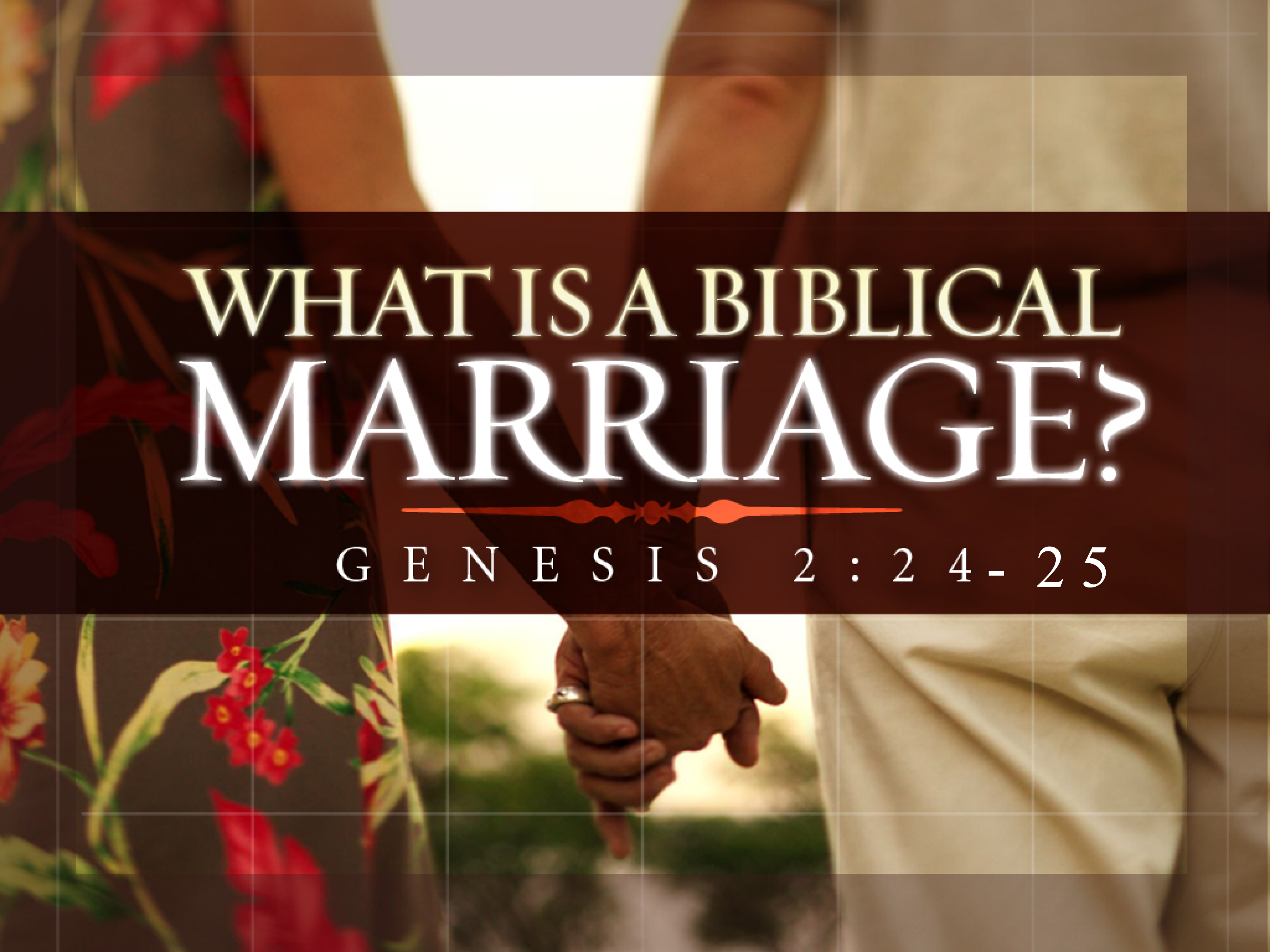 marriage: - what constitutes marriage according to the bible