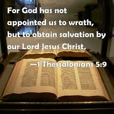 God has not appointed us to wrath