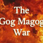 Prophetic Timing of Gog and Magog War
