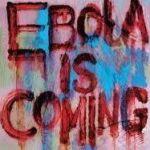 Ebola! Ebola! Ebola is coming to Kenya! Repent!