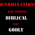 Protestant Heresies Today 5: - Denominations. Christian denominations are neither Biblical nor Godly