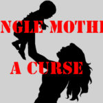 Heaven Has No Single Mothers