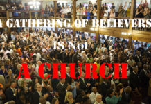 A Gathering of Believers is Not A Church