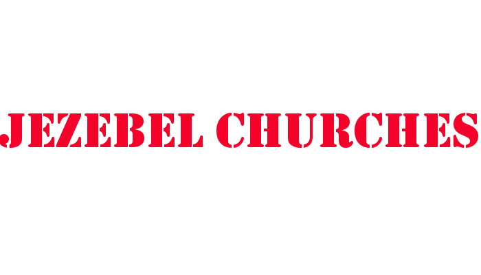 Characteristics of Jezebel Churches (Baal Churches