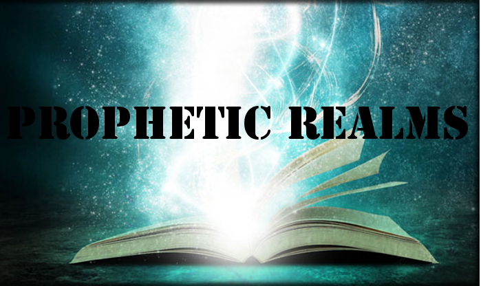 The 4 Prophetic Realms – Not Every Person who Prophesies is