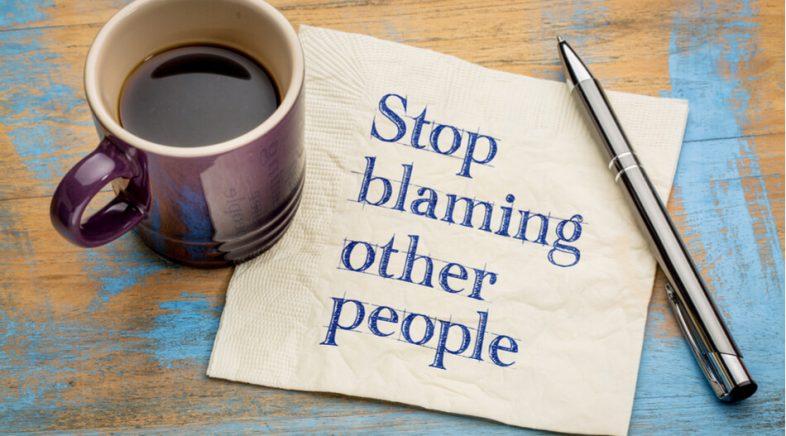 Berhentilah Menyalahkan Orang Lain