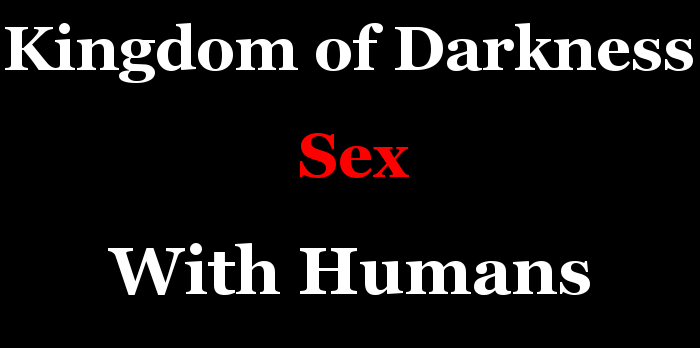Kingdom of Darkness Sex With Humans